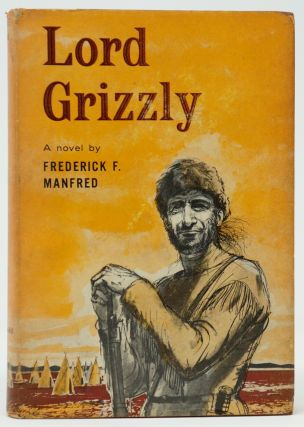 Lord Grizzly. Frederick F. Manfred