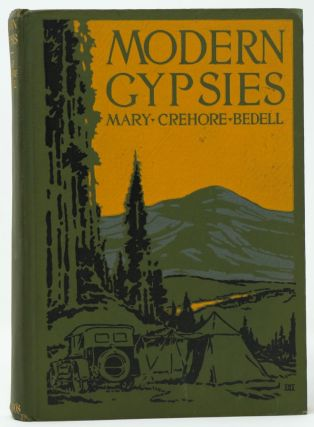 Modern Gypsies: The Story of a Twelve Thousand Mile Motor Camping Trip Encircling the United States