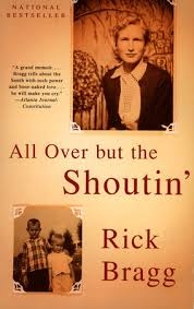 [Signed] All Over but the Shoutin'. Rick Bragg.