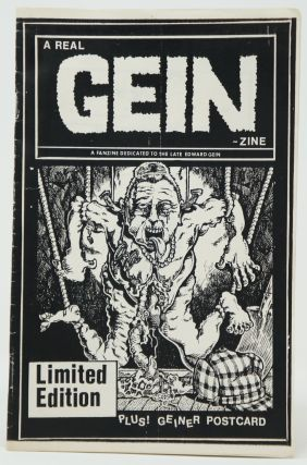 A Real Gein-Zine: A Fanzine Dedicated to the Late Edward Gein. R. K. Sloane