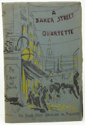 A Baker Street Quartette: Four Sherlockian Tales in Verse. Edgar W. Smith.