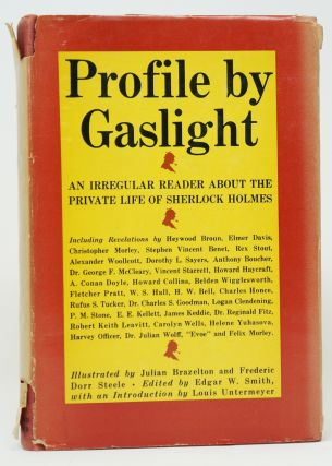 Profile by Gaslight: An Irregular Reader About the Private Life of Sherlock Holmes. Edgar W....