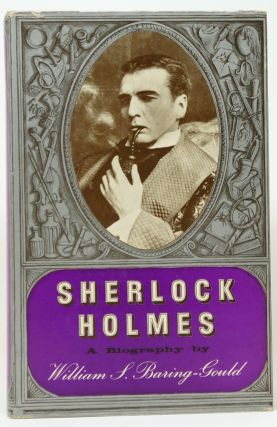 Sherlock Holmes: A Biography of the World's First Consulting Detective. William S. Baring-Gould.