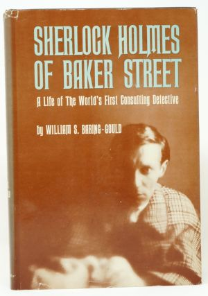 Sherlock Holmes of Baker Street: The Life of the World's First Consulting Detective. William S. Baring-Gould.