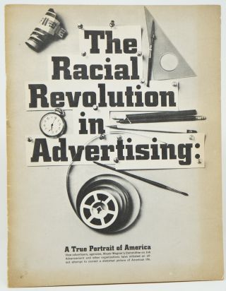 The Racial Revolution in Advertising: A True Portrait of America. Mayor Robert F. Wagner,...