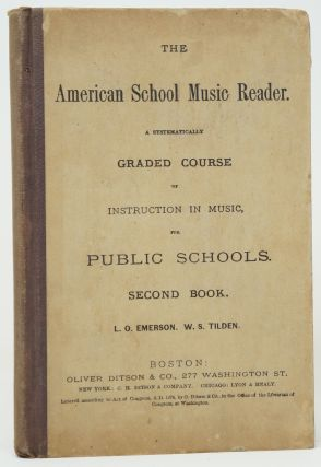 The American School Music Reader: A Systematically Graded Course of Instruction in Music, for...