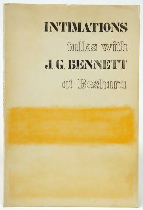 Intimations: Talks with J. G. Bennett at Beshara. J. G. Bennett.