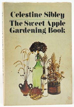 The Sweet Apple Gardening Book. Celestine Sibley, John Kollock