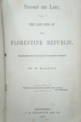 Niccolò dei Lapi; Or, The Last Days of the Florentine Republic. Massino D'Azeglio, H. Hallet, Trans