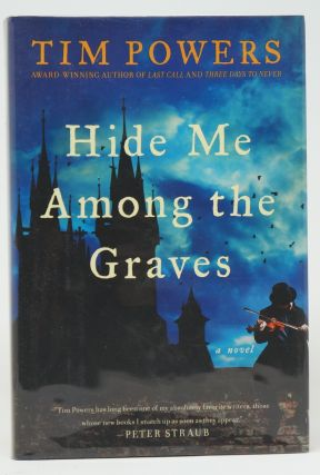 Hide Me Among the Graves. Tim Powers
