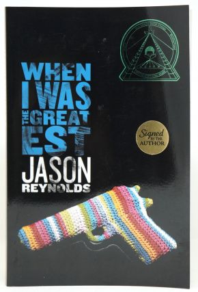 When I Was the Greatest. Jason Reynolds