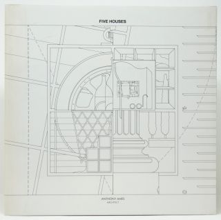 Five Houses, 1976-1986. Anthony Ames, Thomas Schumacher, Richard Meier, Intro., Postscript.