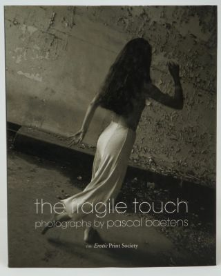 The Fragile Touch: Photographs by Pascal Baetens. Pascal Baetens.