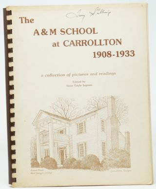 The A & M School at Carrollton, 1908-1933, Predecessor of West Georgia College: A Collection of...