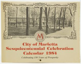 City of Marietta Sesquicentennial Celebration Calendar 1984: Celebrating 150 Years of Prosperity