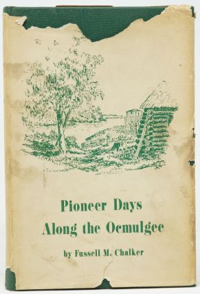 Pioneer Days Along the Ocmulgee. Fussell M. Chalker