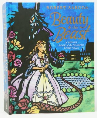 Beauty and the Beast: A Pop-Up Book of the Classic Fairy Tale. Robert Sabuda