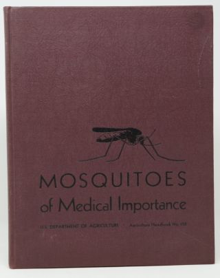 Mosquitoes of Medical Importance (Agriculture Handbook No. 152). Richard H. Foote, David R. Cook.