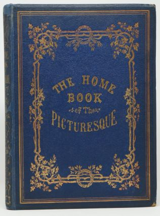 The Home Book of the Picturesque: Or American Scenery, Art, and Literature. Comprising a Series...
