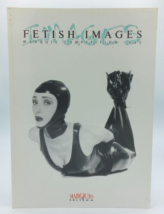 Fetish Images: Marquis Competition 1995 and Fetish Images II