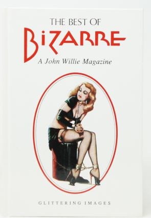 The Best of Bizarre: A John Willie Magazine, 1946-1956