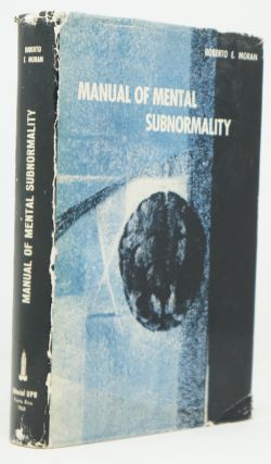 Manual of Mental Subnormality: Its Causes, Treatment and Prevention with Questions and Answers