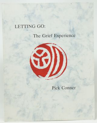 Letting Go: The Grief Experience. Pick Conner