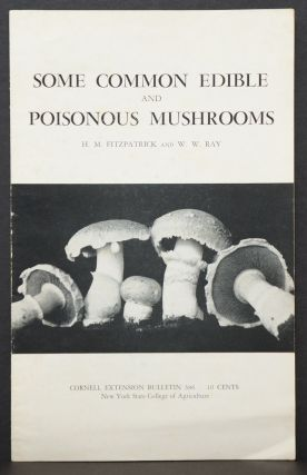 Some Common Edible and Poisonous Mushrooms. H. M. Fitzpatrick, W. W. Ray