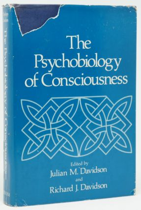The Psychobiology of Consciousness. Julian M. Davidson, Richard J. Davidson