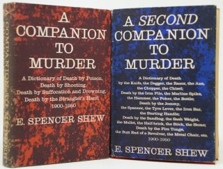 A Companion to Murder and A Second Companion to Murder (Two Volume Set). E. Spencer Shew