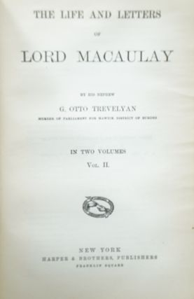 The Life and Letters of Lord Macaulay, Two Volumes in One