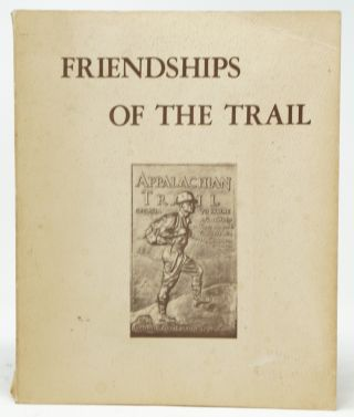 Friendships of the Trail: A History of the Georgia Appalachian Trail Club, 1930-1980