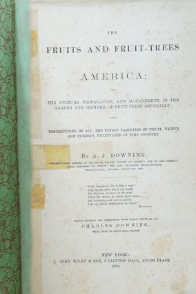 The Fruits and Fruit-Trees of America; Or, The Culture, Propagation, and Management, in the...