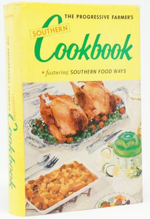 The Progressive Farmer's Southern Cookbook Featuring Southern Food Ways. Sallie F. Hill.