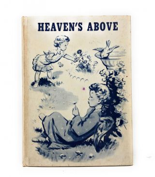 Heaven's Above. Sister Mary Mercy, Dan Lawler, Illust., Margaret Patricia McCarran