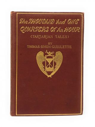 The Thousand and One Quarters of an Hour (Tartarian Tales). Thomas Simon Gueulette, Leonard C....
