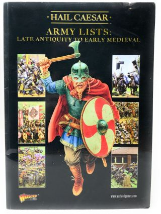 Hail Caesar Army Lists: Late Antiquity to Early Medieval. Rick Priestly.