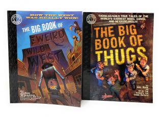 The Big Book of the Weird Wild West and The Big Book of Thugs [Two Volumes, Factoid Books]. John...