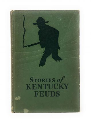 Stories of Kentucky Feuds. Harold Wilson Coates