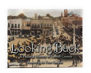 Looking Back: A Pictorial History of Carroll County