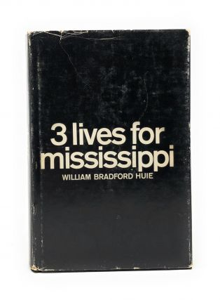 Three Lives for Mississippi. William Bradford Huie