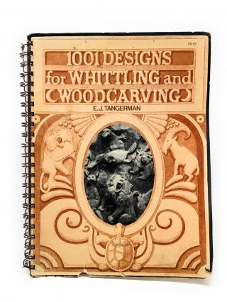 1001 Designs for Whittling and Woodcarving. E. J. Tangerman