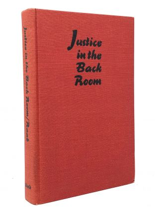 Justice in the Back Room. Selwyn Raab