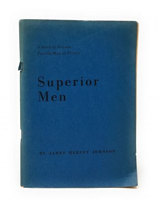 Superior Men: A Book of Reason for the Man of Vision [Vintage Freethought & Atheism]. James...