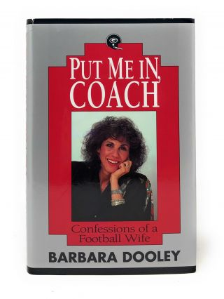 Put Me In, Coach: Confessions of a Football Wife. Barbara Dooley