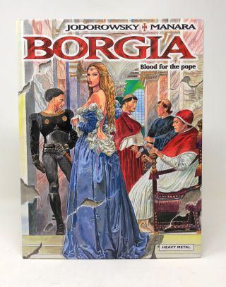 Borgia: Blood for the Pope. Jodorowsky, Milo Marara