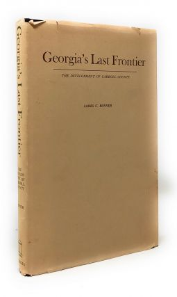 Georgia's Last Frontier: The Development of Carroll County. James C. Bonner