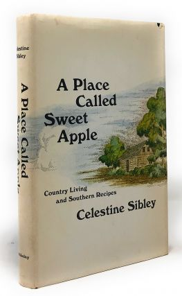 A Place Called Sweet Apple. Celestine Sibley, Ray Cruz, Illust