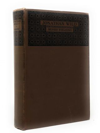 The History of the Life of the Late Mr. Jonathan Wild the Great to which is added The Life and...