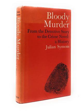 Bloody Murder: From the Detective Story to the Crime Novel, A History. Julian Symons.